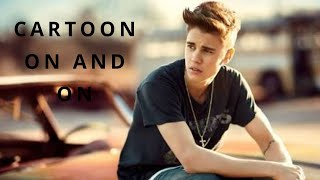 JUSTIN BIEBER-CARTOON ON AND ON MIX   BEST SONGS 2018   Must Watch Cartoon Songs