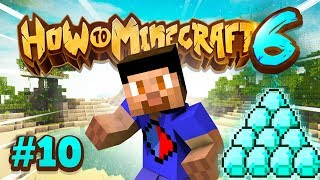 DIAMOND MINING MISSION! - How To Minecraft #10 (Season 6)
