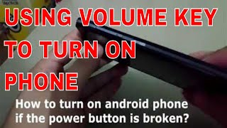 Turn on Android phone with defective power button