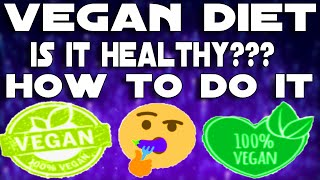 Vegan Diet: Is It Healthy? How To Live A Veganism Lifestyle: Pros & Cons Of Being A Vegan