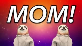 HAPPY BIRTHDAY MOM! - SLOTH HAPPY BIRTHDAY RAP