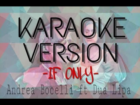 Andrea Bocelli Ft. Dua Lipa - If Only (Karaoke + Lyrics) - Indo XXI