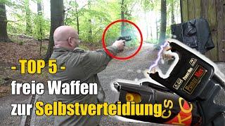 TOP 5 freie Waffen: legale Waffen zur Selbstverteidigung !!