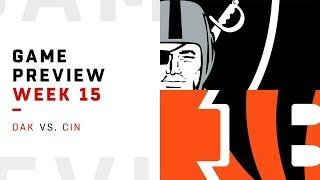Oakland Raiders vs. Cincinnati Bengals | Week 15 Game Preview | Move the Sticks