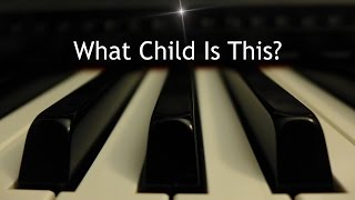 What Child is This - Christmas piano instrumental with lyrics