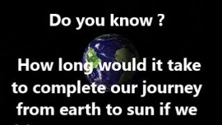 Earth To Sun Distance   Interesting Facts    Days To Reach Sun