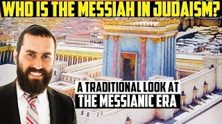 Who is the Jewish Messiah? A Traditional Crash Course on Moshiach, the Messiah, and Redemption