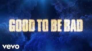 "Good to Be Bad (From ""Descendants 3""/Official Lyric Video)"