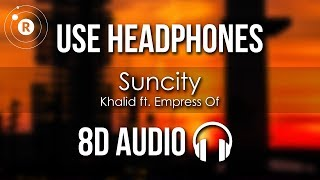 Khalid Ft. Empress Of   Suncity (8D AUDIO)