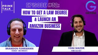 Brandon Fuhrman | How to Get a Law Degree & Launch An Amazon Business
