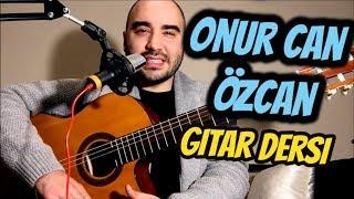 Onur Can Özcan - Hüzün Hoş Geldin (Gitar Dersi) Nasıl Çalınır?