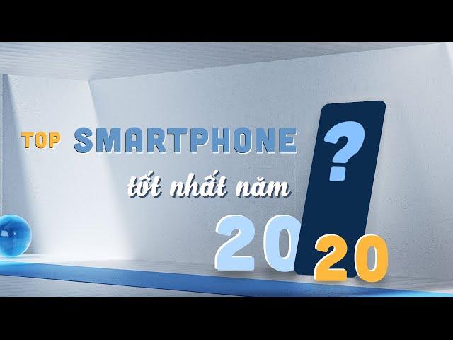 Top 10 chiếc Smartphone TỐT NHẤT năm 2020