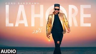 Guru Randhawa: Lahore Song (Full Audio) Bhushan Kumar | Vee | DirectorGifty | T Series