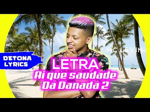 MC Levin - Ai Que Saudade Da Danada 2 (Letra Oficial)