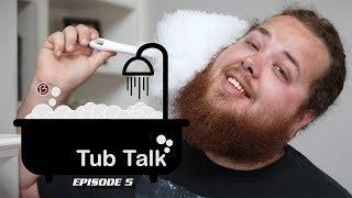 Tub Talk Episode 5 – Multitasking