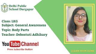 LKG   Teacher - Debostuti Adhikary   General Awareness   Body Parts   DPS Durgapur