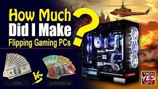 How Much Profit Did I Make Flipping Gaming PCs....?  USA Vs. Australia