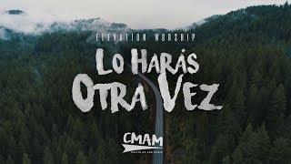 Lo Harás Otra Vez / Do It Again (Acustico) - Elevation Worship | LETRA ESPAÑOL