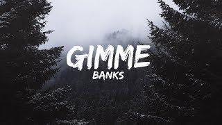 BANKS   Gimme (Lyrics)