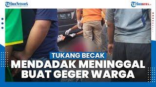 Tukang Becak di Semarang Tiba-tiba Terjatuh dan Meninggal Dunia, Sempat Buat Geger Warga