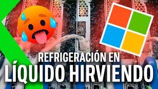 SERVIDORES EN LIQUIDO HIRVIENDO: LA NUEVA REFRIGERACIÓN de MICROSOFT
