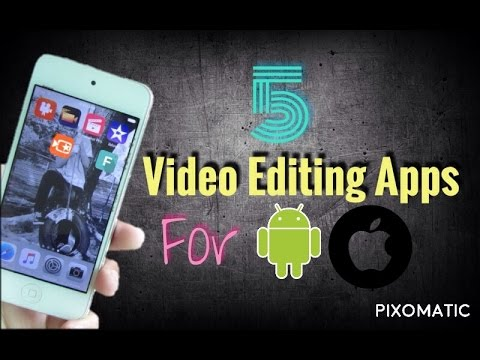 Best Video Editing Applications for iOS And Android!