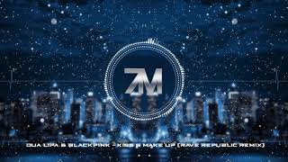 Dua Lipa & BLACKPINK   Kiss & Make Up (Rave Republic Remix)