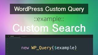 WordPress Custom Query - Part 08 - Custom Search