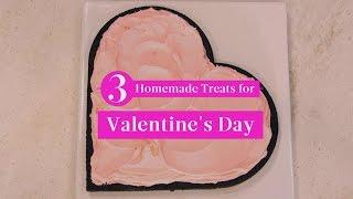 3 Homemade Valentines Day Treats