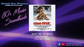 """Keep Me In Mind - Boy George (""""Ciao Ma'..."""", 1988)"""
