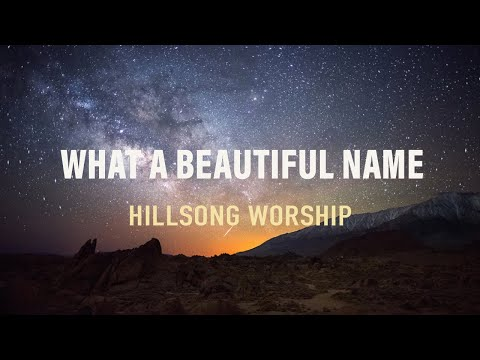 What A Beautiful Name - Hillsong Worship - with Lyrics