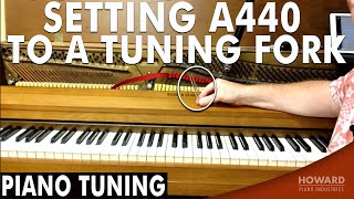 Piano Tuning - Setting A440 to a Tuning Fork