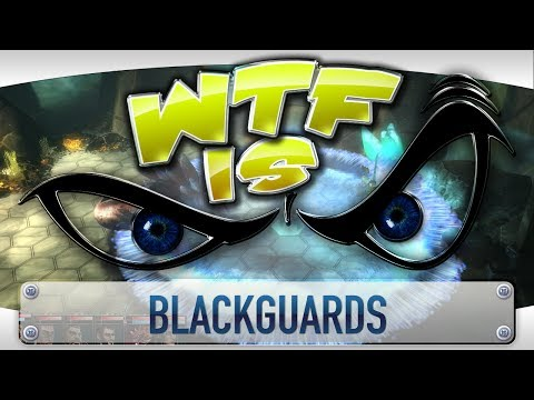 ► WTF Is... - Blackguards ? video thumbnail