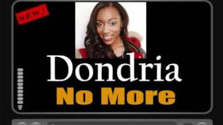 Dondria - No More [HQ FULL VERSION] HOT NEW RNB AUGUST 2010