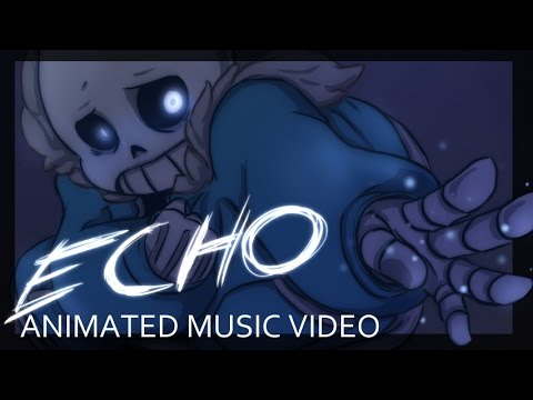 [Undertale] ECHO - Animation Mp3