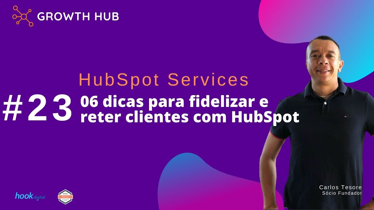 HubSpot Services - 06 dicas de estratégias e uso do HubSpot para fidelizar clientes
