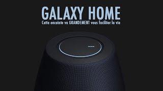 GALAXY HOME ou Comment Samsung va Rentrer chez Vous !