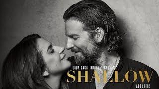 Lady Gaga & Bradley Cooper - Shallow (Acoustic)