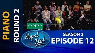 NEPAL IDOL II SEASON 2 II PIANO ROUND 2 II  EPISODE 12 II AP1HD