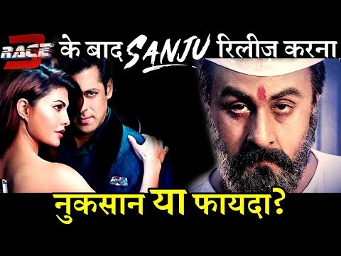 RACE 3 Vs SANJU At Box Office Will Be Profit Or Loss For Both The Films