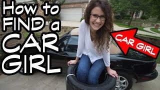 How To Find A Car Girl