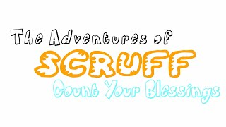 The Adventures of Scruff: Count Your Blessings
