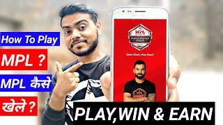 How To Play MPL Full Complete Process In Hindi | Play Win & Earn 2019 !