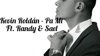 Kevin Roldán   Pa Mi Ft. Randy & Sael (Official Audio)