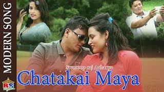 Chattakai Maya By Sworoop Raj Acharya | Modern Song 2018 | Ft. Dikshya/Shirish