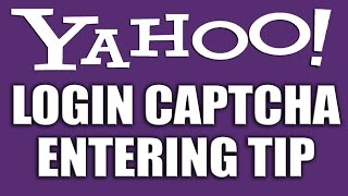 Login Yahoo Captcha Entering Tips