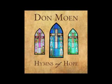 Don Moen - Hymns of Hope Full Album (Gospel Music)