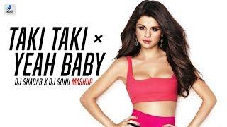 Taki Taki × Yeah Baby (Mashup) | DJ Shadab | DJ Sonu | DJ Snake | Selena | Cardi B |  Garry Sandhu