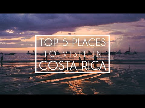 COSTA RICA TRAVEL GUIDE | TOP 5 PLACES TO VISIT IN COSTA RICA