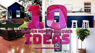 10 Clever home makeover ideas